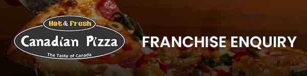 Canadian Pizza- Franchise Enquiry